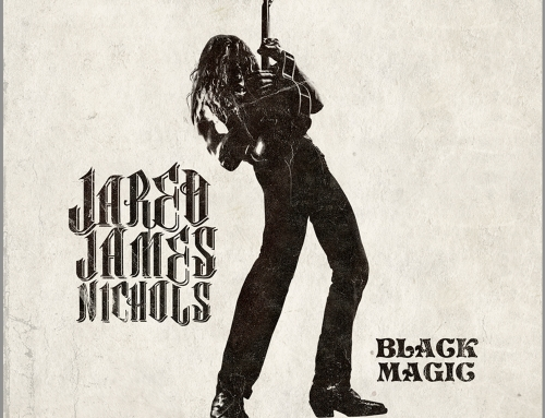 "JARED JAMES NICHOLS – ""Black Magic"" VÖ: 27.10.2017"