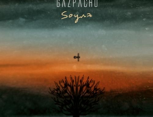 """GAZPACHO – """"Soyuz"""" VÖ: 18.05.2018"""